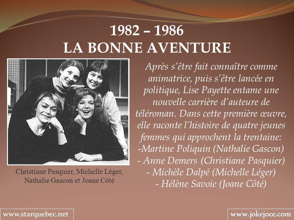 1982 – 1986LA BONNE AVENTURE.