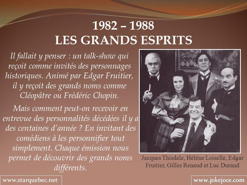 1982 – 1988LES GRANDS ESPRITS.