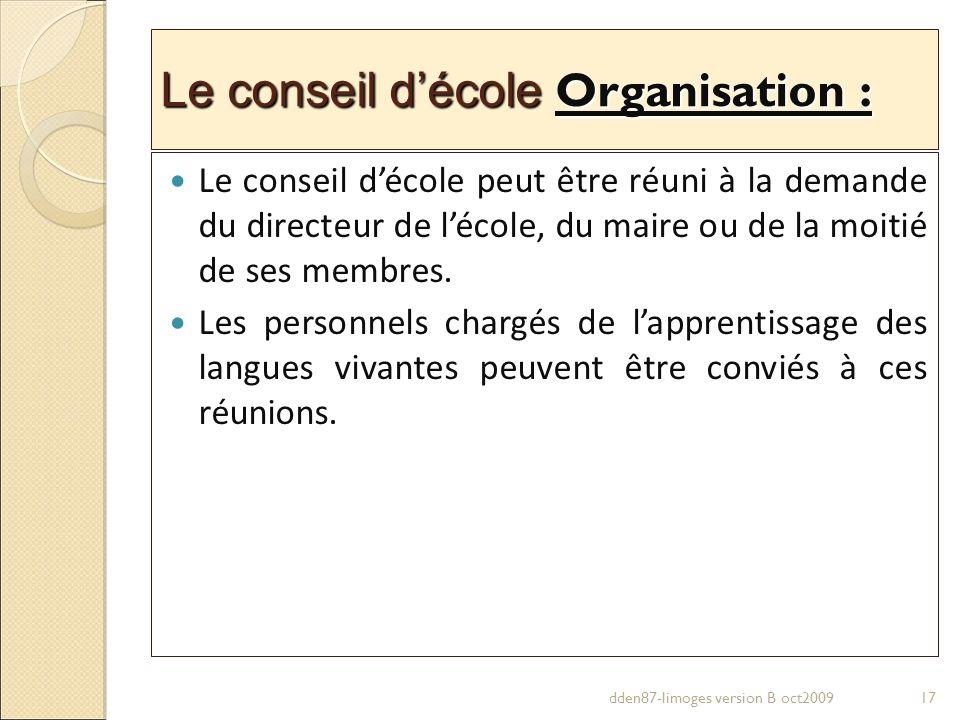 Le conseil d'école Organisation :
