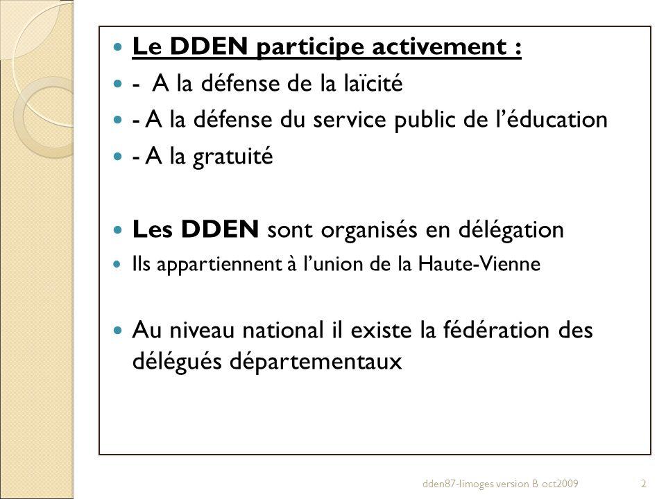 Le DDEN participe activement : - A la défense de la laïcité