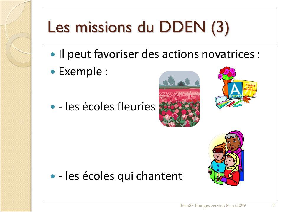 Les missions du DDEN (3) Il peut favoriser des actions novatrices :