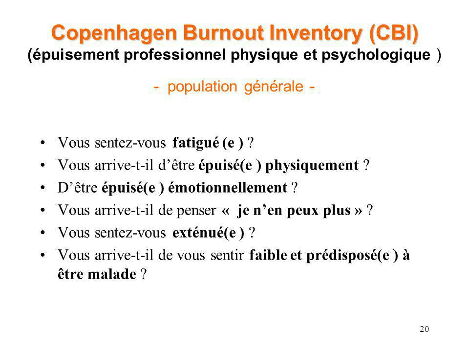 Copenhagen Burnout Inventory (CBI) (épuisement professionnel physique et psychologique ) - population générale -
