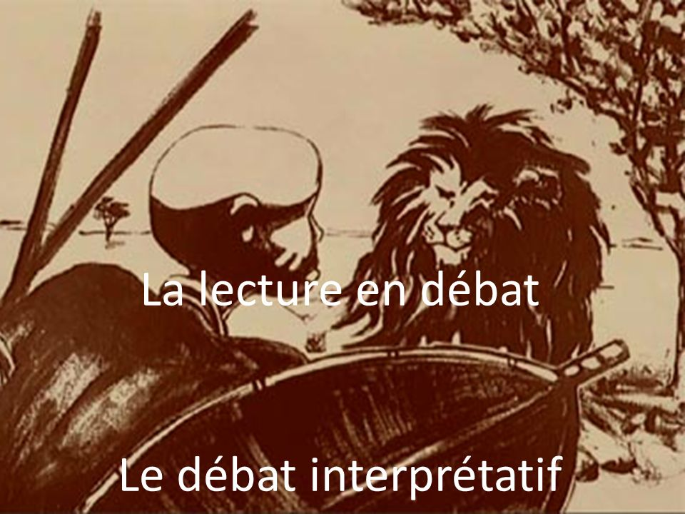 La lecture en débat Le débat interprétatif