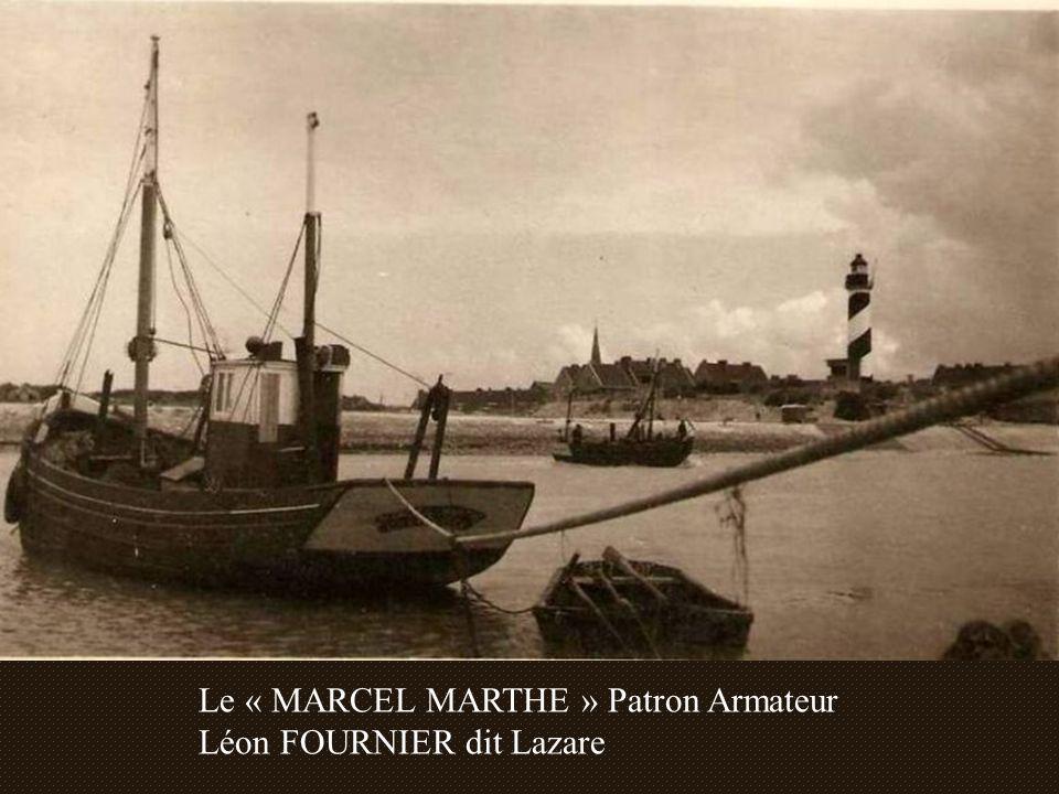 Le « MARCEL MARTHE » Patron Armateur Léon FOURNIER dit Lazare