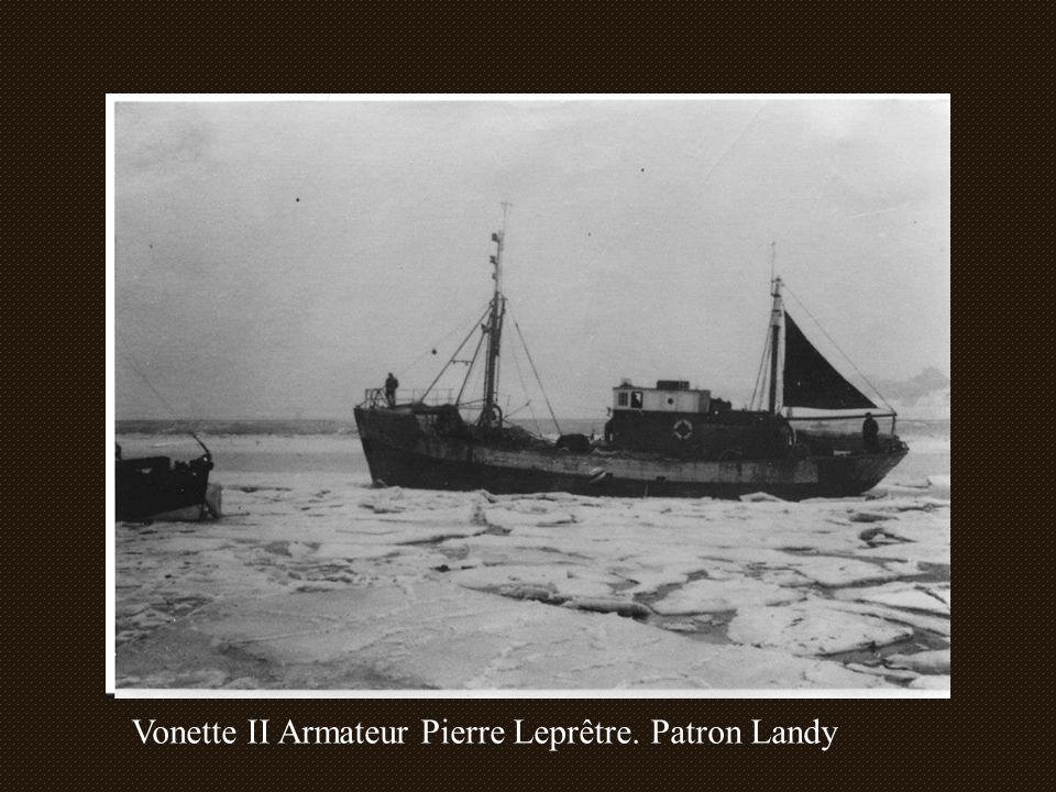 Vonette II Armateur Pierre Leprêtre. Patron Landy
