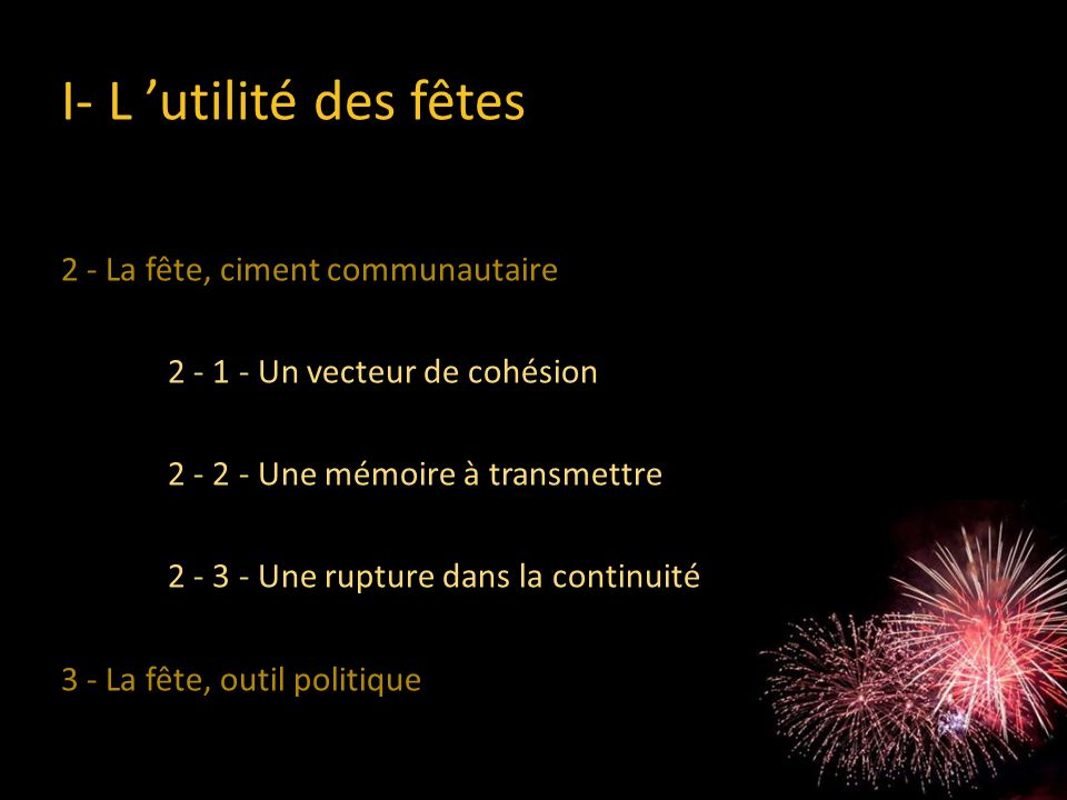 I- L 'utilité des fêtes 2 - La fête, ciment communautaire