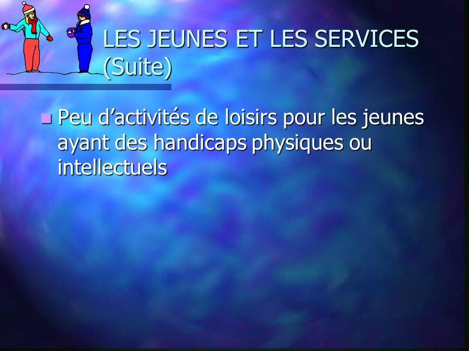 LES JEUNES ET LES SERVICES (Suite)