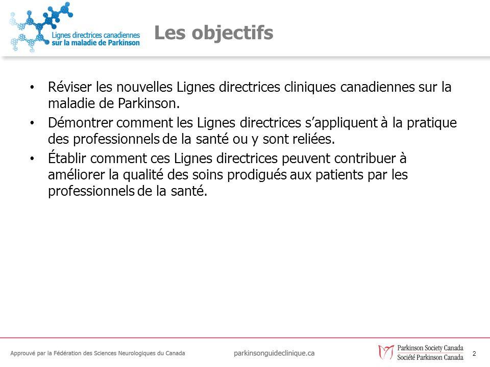 Les objectifs Réviser les nouvelles Lignes directrices cliniques canadiennes sur la maladie de Parkinson.