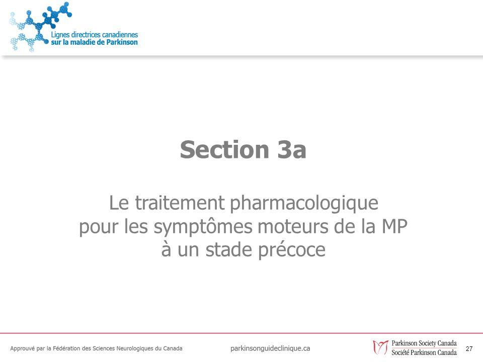 Section 3a Le traitement pharmacologique pour les symptômes moteurs de la MP à un stade précoce