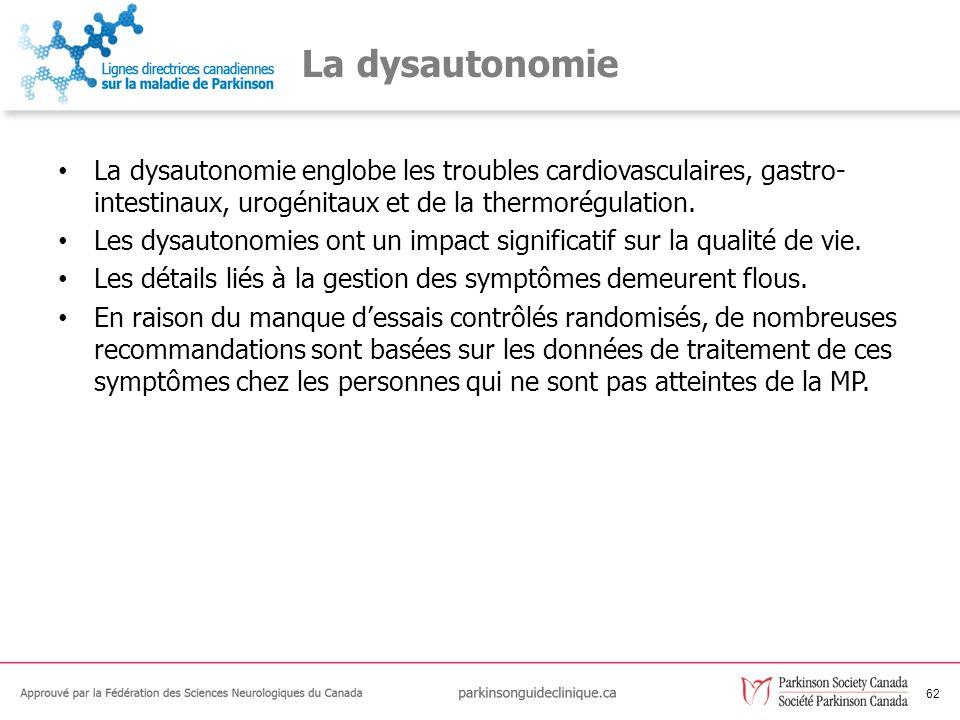 La dysautonomie La dysautonomie englobe les troubles cardiovasculaires, gastro-intestinaux, urogénitaux et de la thermorégulation.