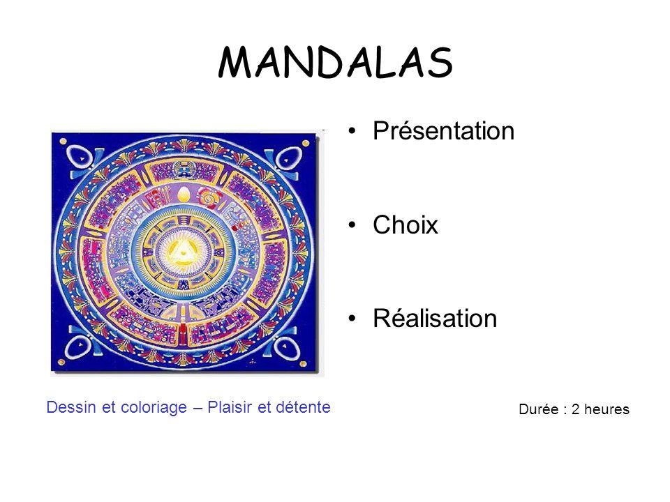 MANDALAS Présentation Choix Réalisation