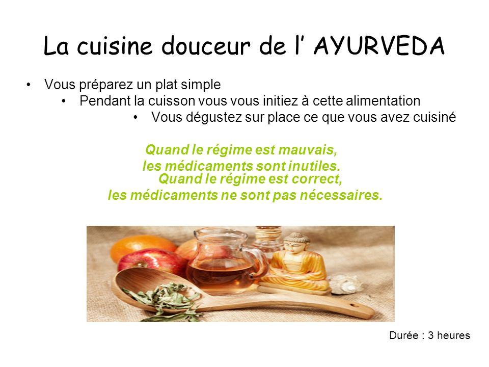 La cuisine douceur de l' AYURVEDA