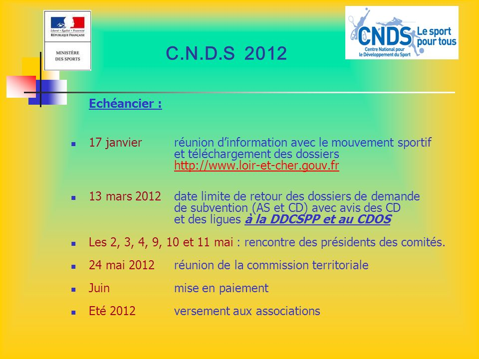 C.N.D.S 2012 Echéancier :