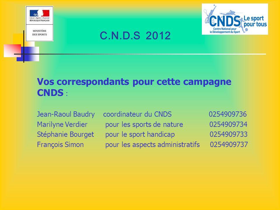 C.N.D.S 2012 Vos correspondants pour cette campagne CNDS :