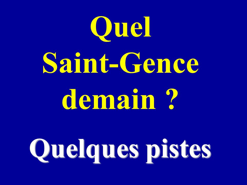 Quel Saint-Gence demain