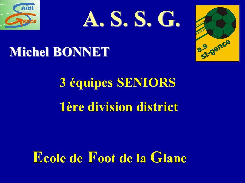 A. S. S. G. Ecole de Foot de la Glane Michel BONNET 3 équipes SENIORS