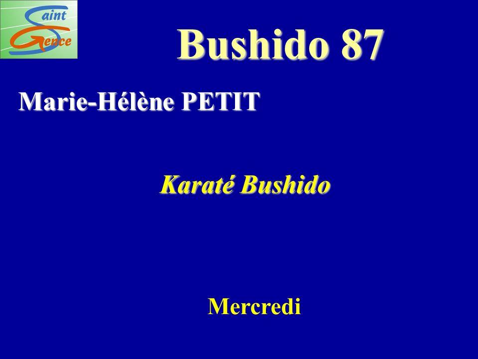 Bushido 87 Marie-Hélène PETIT Karaté Bushido Mercredi