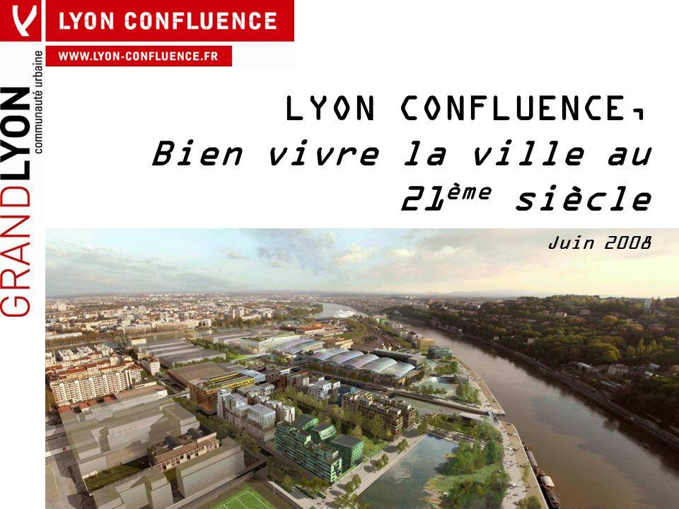 LYON CONFLUENCE, Bien vivre la ville au 21ème siècle