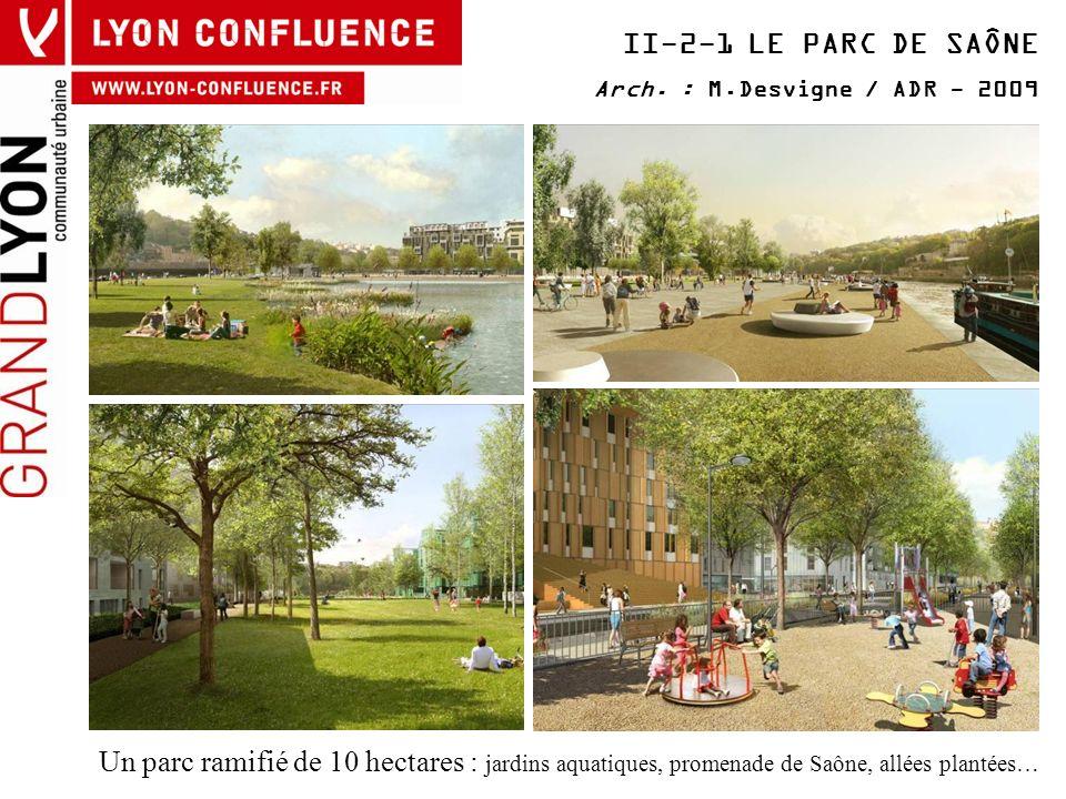II-2-1 LE PARC DE SAÔNE Arch. : M.Desvigne / ADR - 2009.