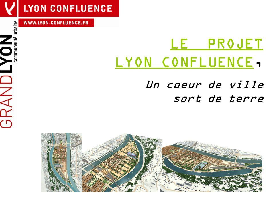 LE PROJET LYON CONFLUENCE,