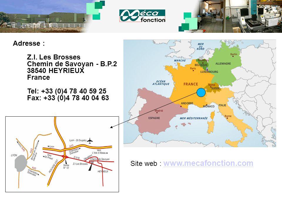 Adresse : Z.I. Les Brosses. Chemin de Savoyan - B.P.2. 38540 HEYRIEUX. France. Tel: +33 (0)4 78 40 59 25.