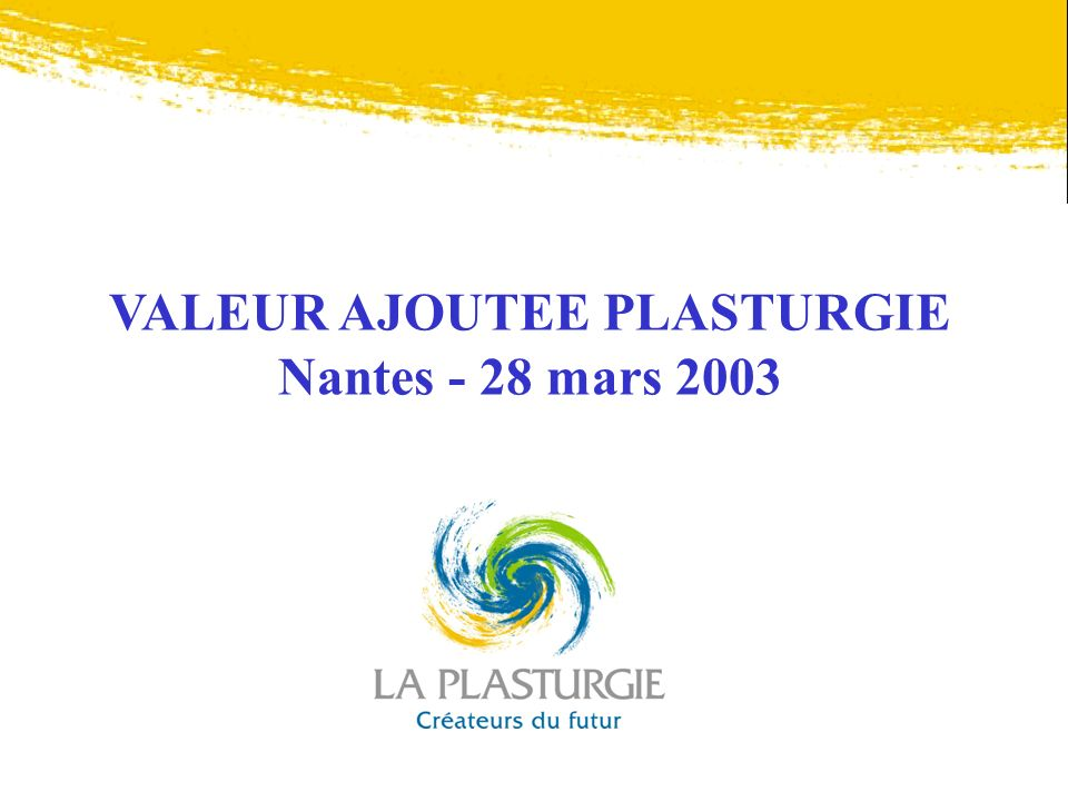 VALEUR AJOUTEE PLASTURGIE Nantes - 28 mars 2003