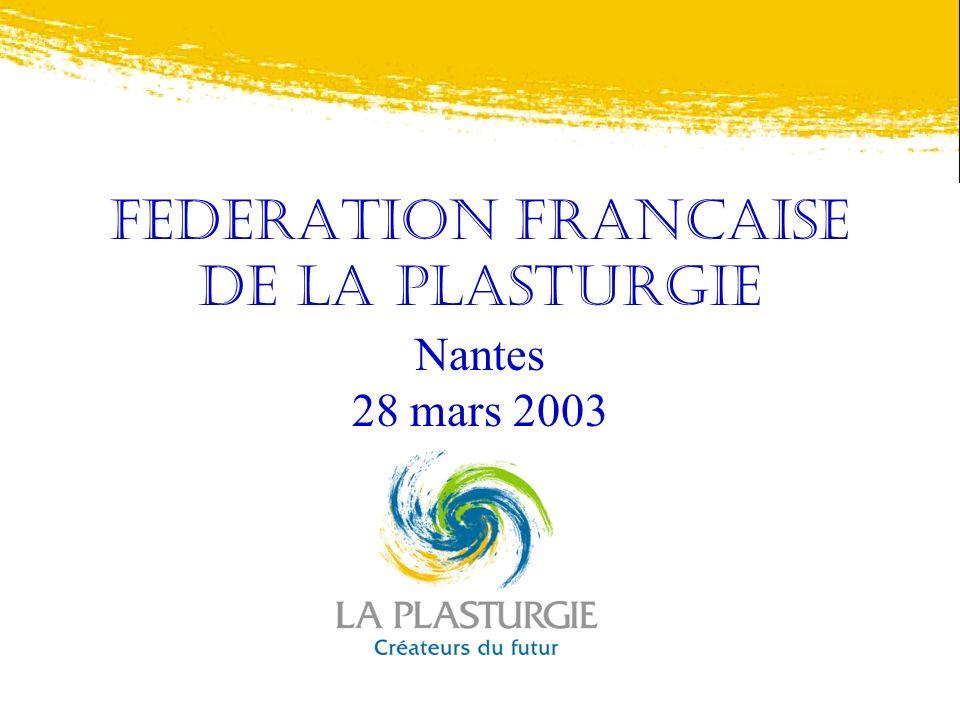 FEDERATION FRANCAISE DE LA PLASTURGIE Nantes 28 mars 2003