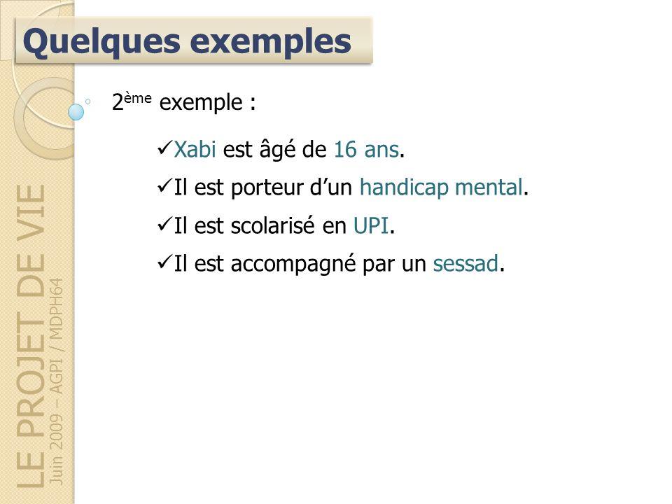 LE PROJET DE VIE Quelques exemples 2ème exemple :