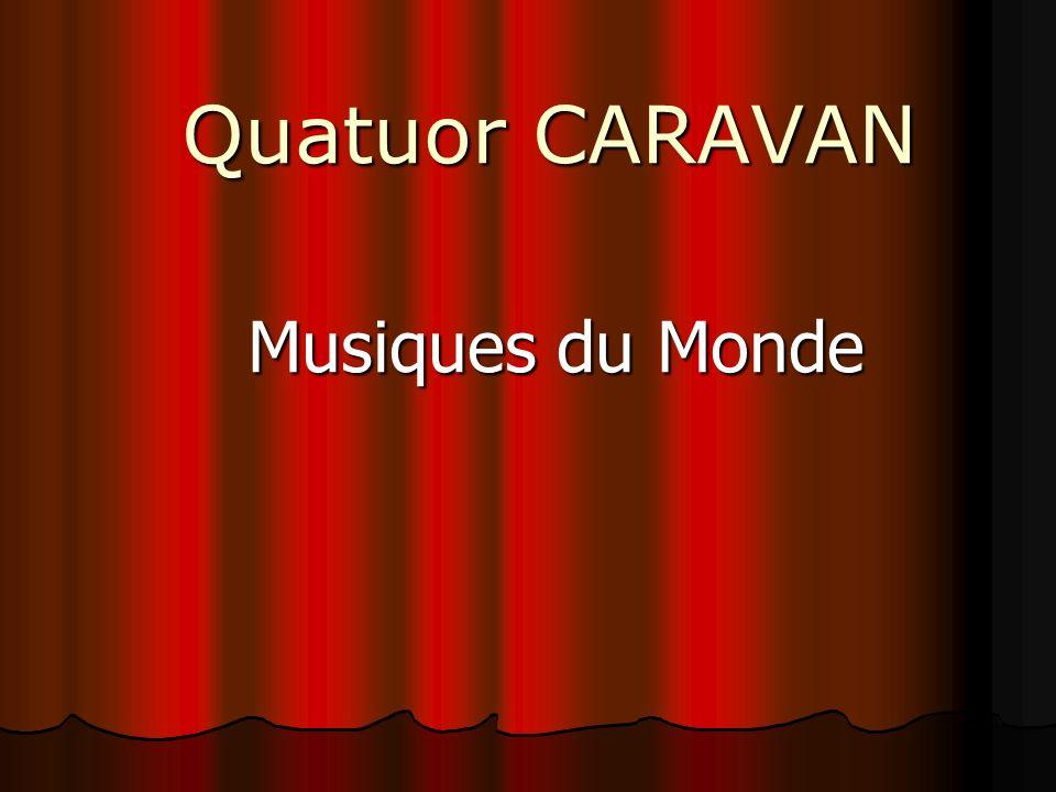 Quatuor CARAVAN Musiques du Monde