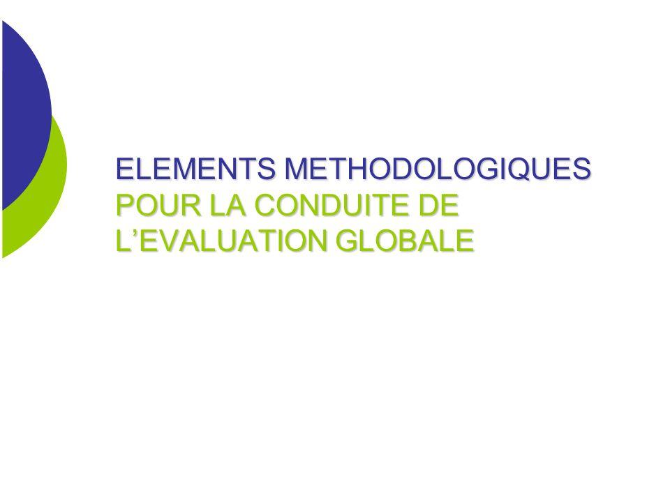 ELEMENTS METHODOLOGIQUES POUR LA CONDUITE DE L'EVALUATION GLOBALE