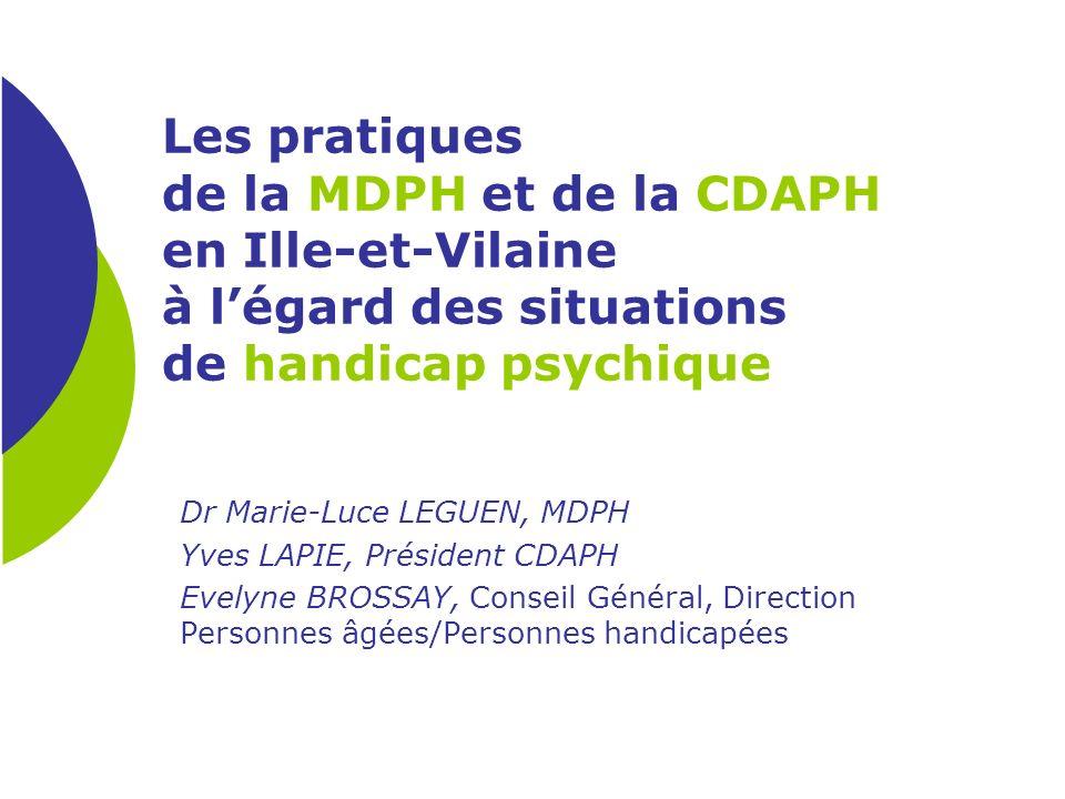 Les pratiques de la MDPH et de la CDAPH en Ille-et-Vilaine à l'égard des situations de handicap psychique
