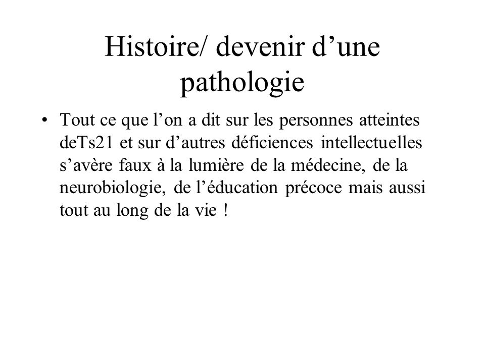 Histoire/ devenir d'une pathologie