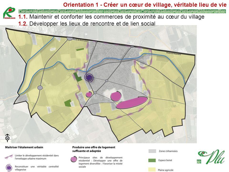 Orientation 1 - Créer un cœur de village, véritable lieu de vie