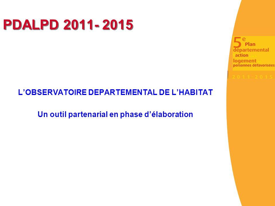 PDALPD 2011- 2015 L'OBSERVATOIRE DEPARTEMENTAL DE L'HABITAT