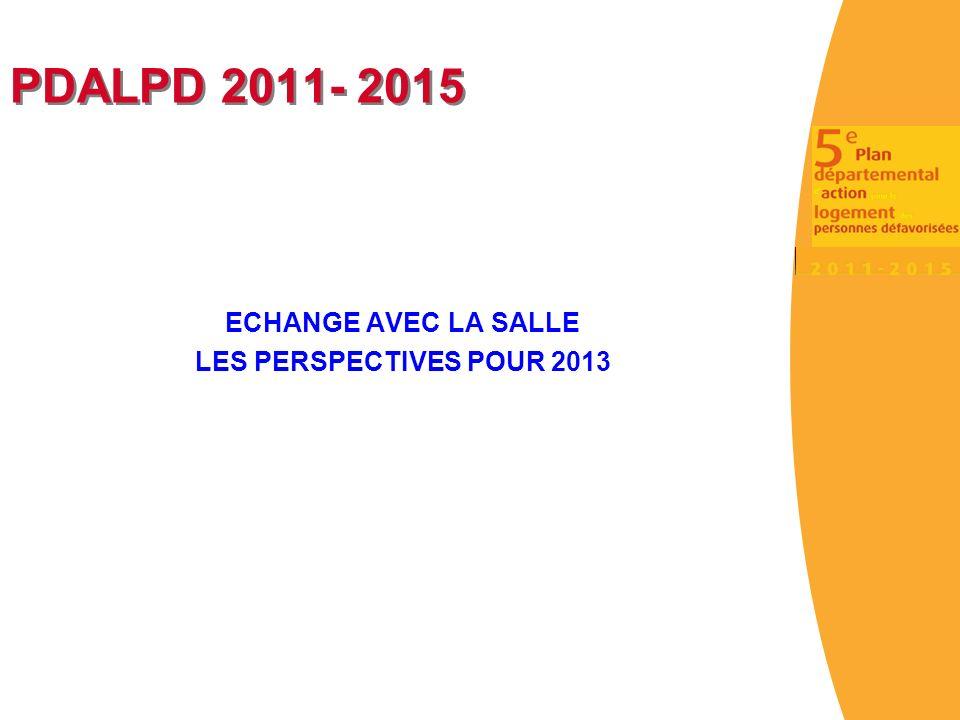 PDALPD 2011- 2015 ECHANGE AVEC LA SALLE LES PERSPECTIVES POUR 2013