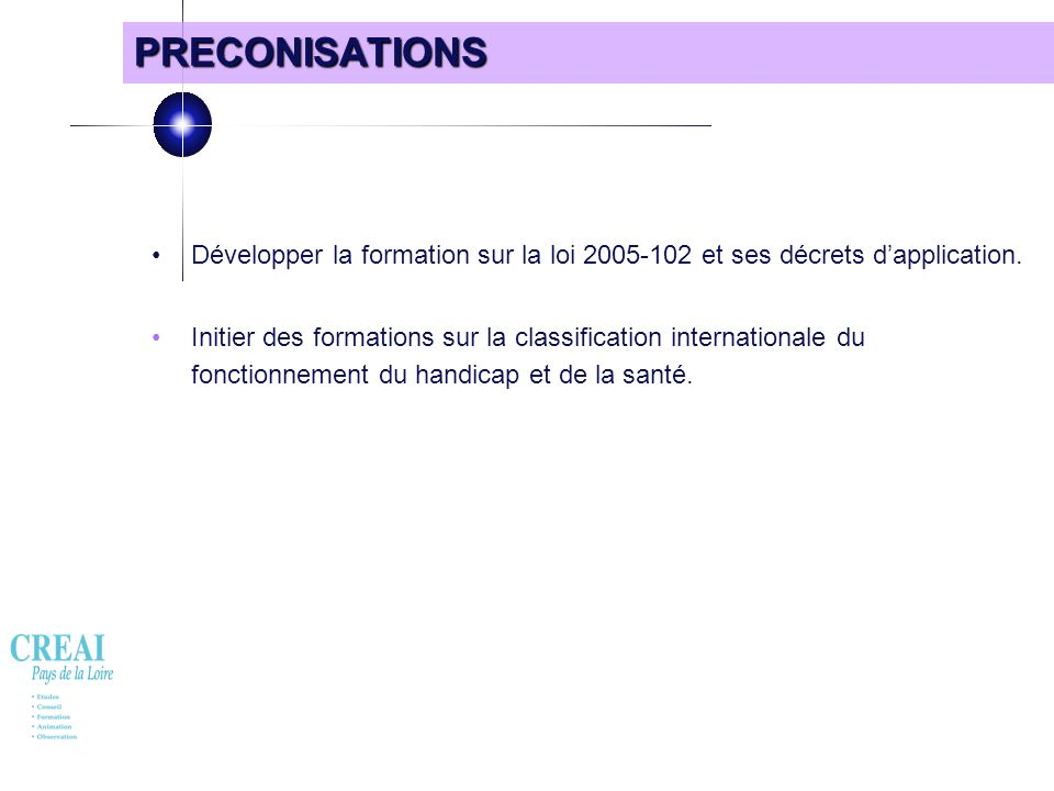 PRECONISATIONS • Développer la formation sur la loi 2005-102 et ses décrets d'application.