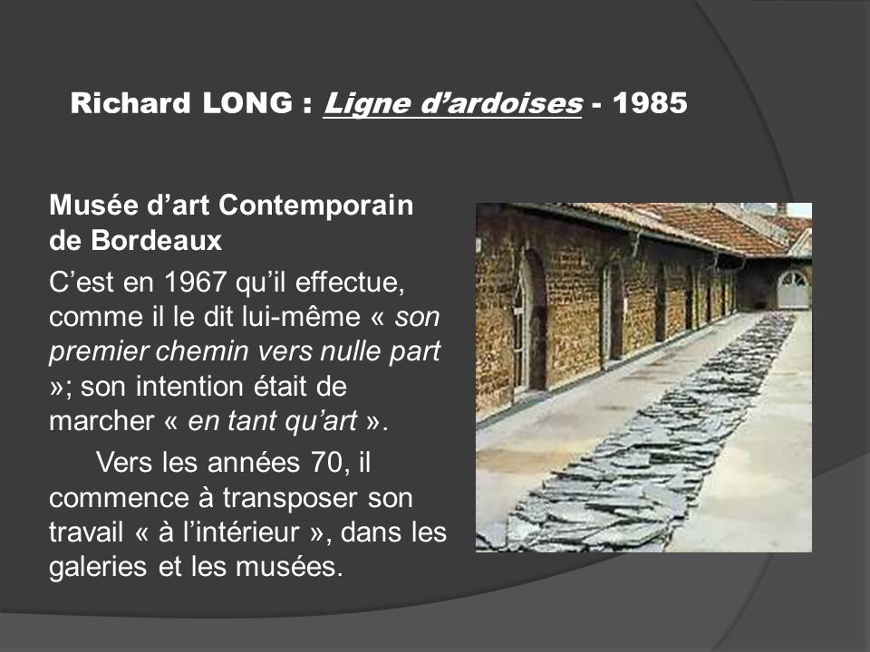 Richard LONG : Ligne d'ardoises - 1985