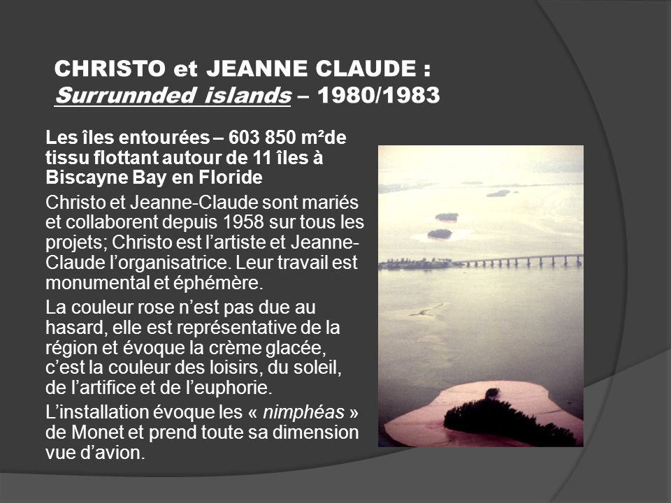 CHRISTO et JEANNE CLAUDE : Surrunnded islands – 1980/1983
