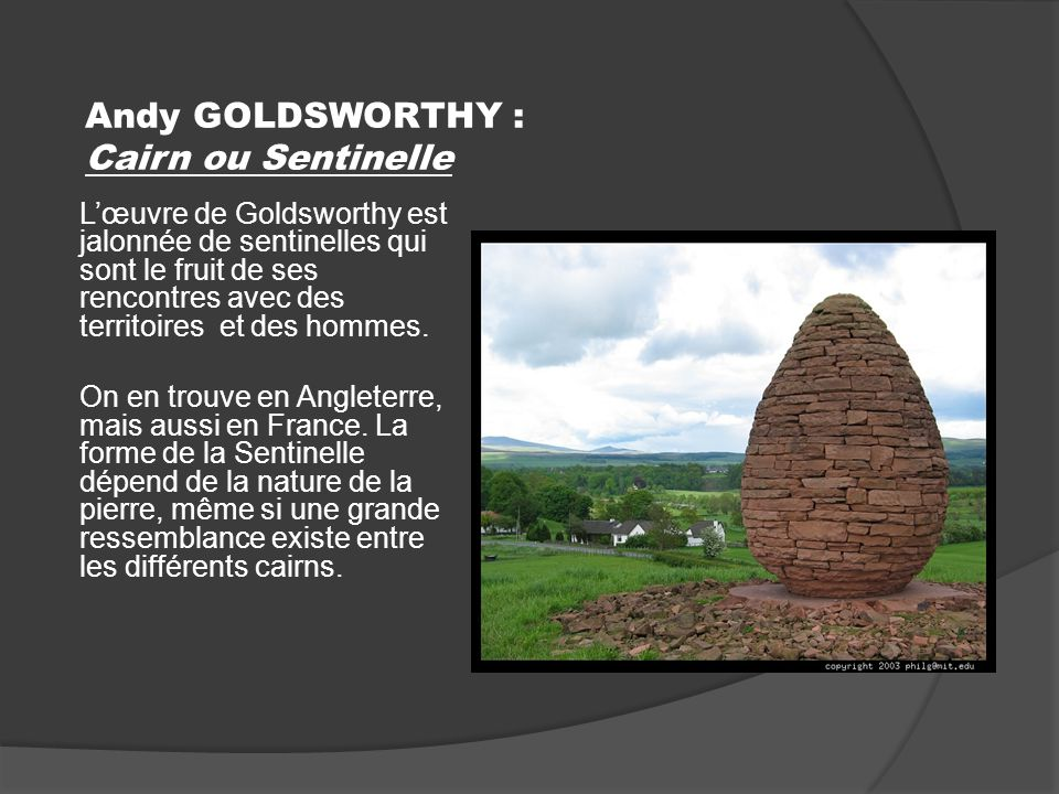 Andy GOLDSWORTHY : Cairn ou Sentinelle