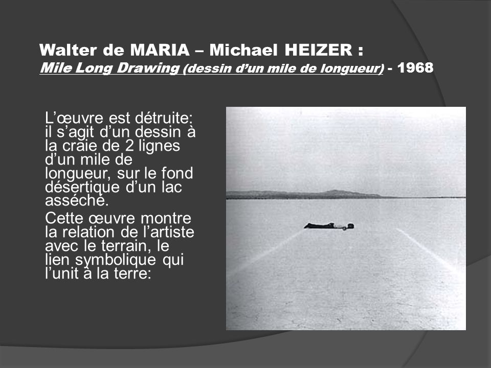 Walter de MARIA – Michael HEIZER : Mile Long Drawing (dessin d'un mile de longueur) - 1968