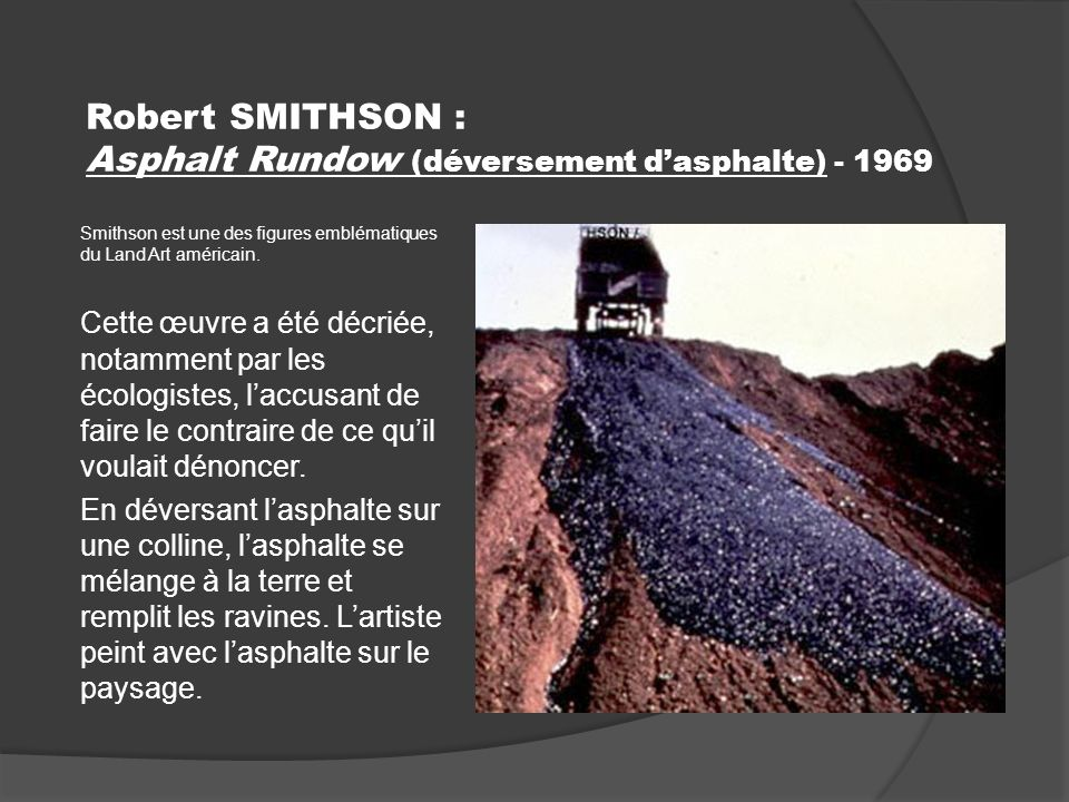 Robert SMITHSON : Asphalt Rundow (déversement d'asphalte) - 1969