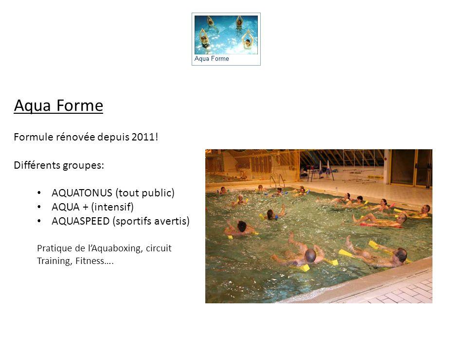 Aqua Forme Formule rénovée depuis 2011! Différents groupes: