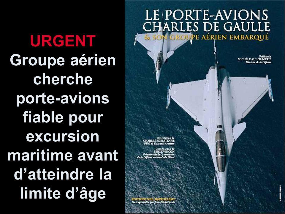 URGENT Groupe aérien cherche porte-avions fiable pour excursion maritime avant d'atteindre la limite d'âge
