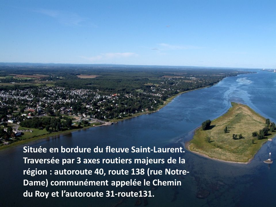 Située en bordure du fleuve Saint-Laurent.