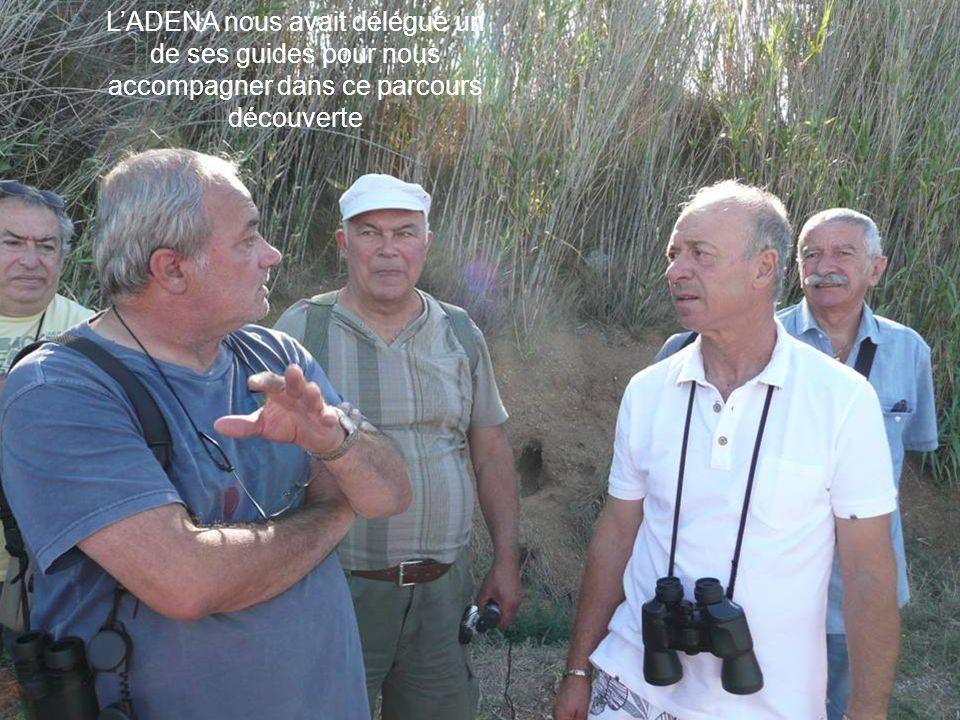 L'ADENA nous avait délégué un de ses guides pour nous accompagner dans ce parcours découverte