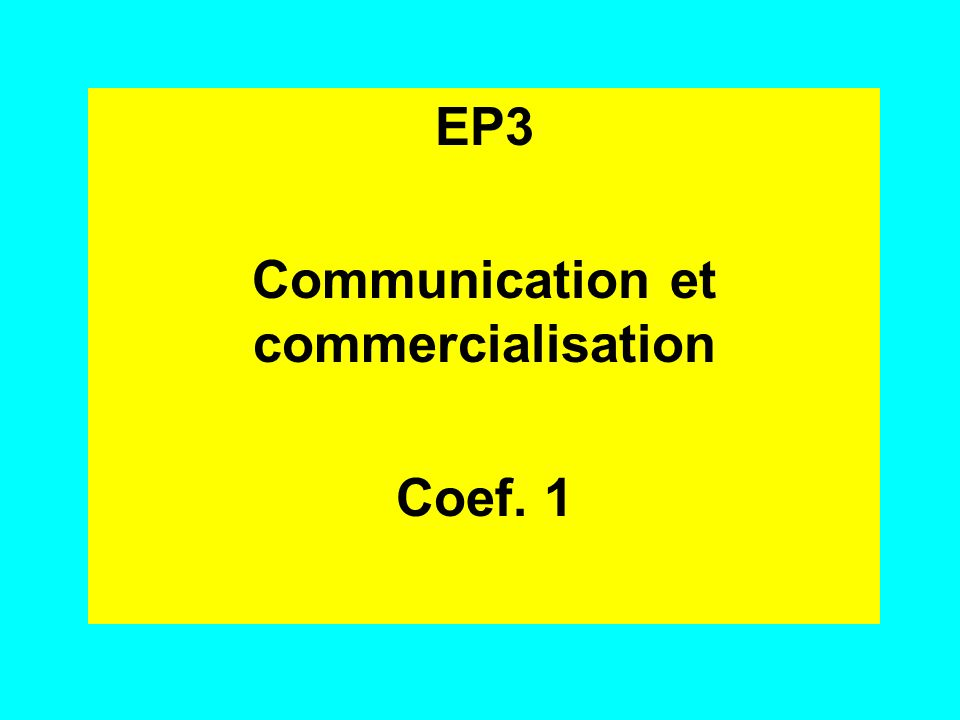 EP3 Communication et commercialisation Coef. 1