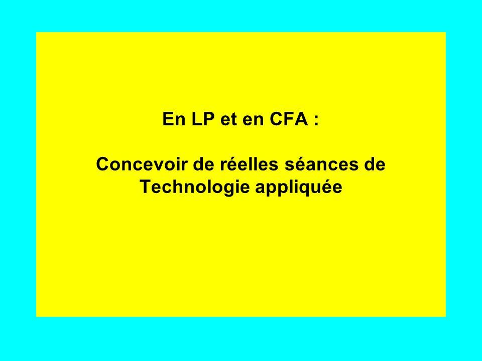 En LP et en CFA : Concevoir de réelles séances de Technologie appliquée