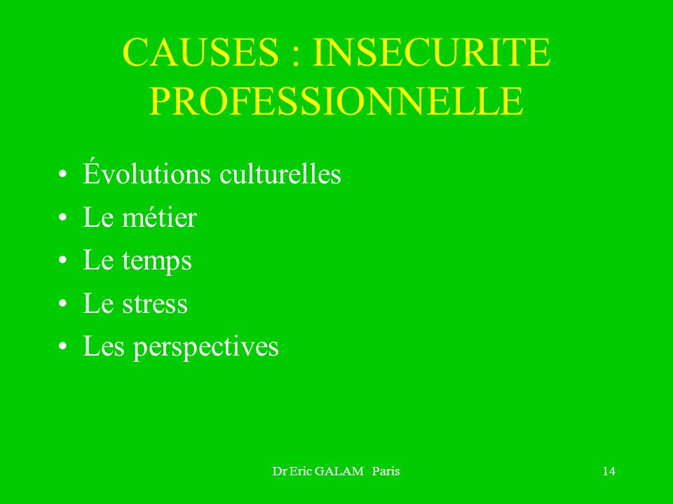 CAUSES : INSECURITE PROFESSIONNELLE