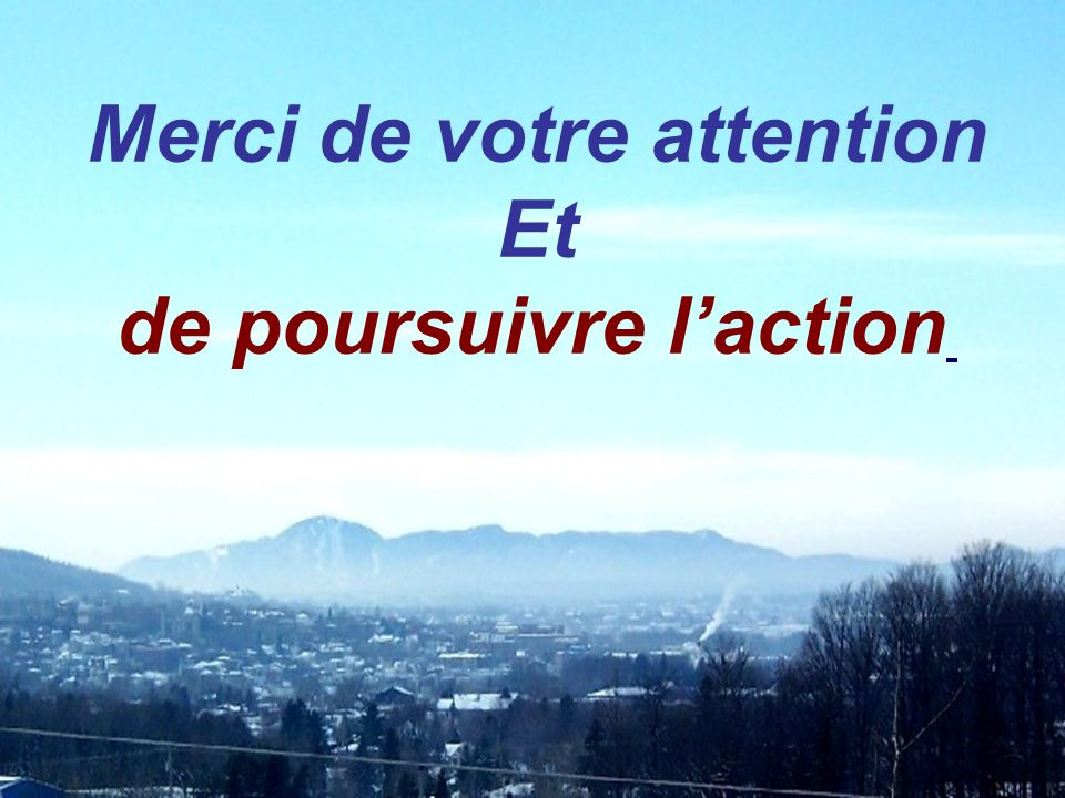 Merci de votre attention de poursuivre l'action