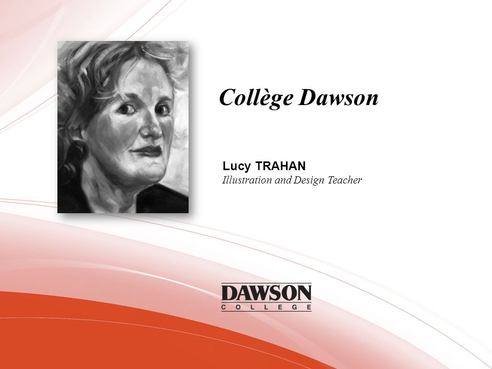 Collège Dawson Lucy TRAHAN Illustration and Design Teacher